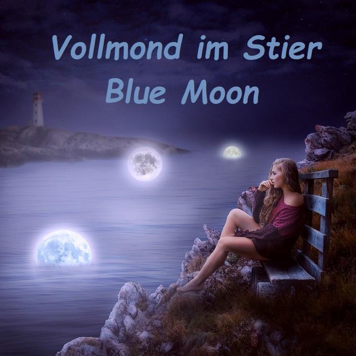 Vollmond im Stier – Blue Moon