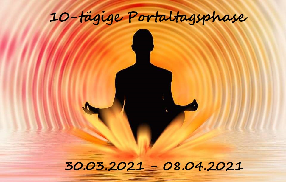 ❤ 10-tägige Portaltags-Phase ❤