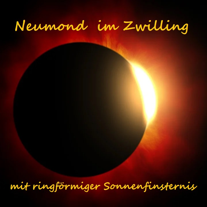 Neumond im Zwilling mit ringförmiger Sonnenfinsternis