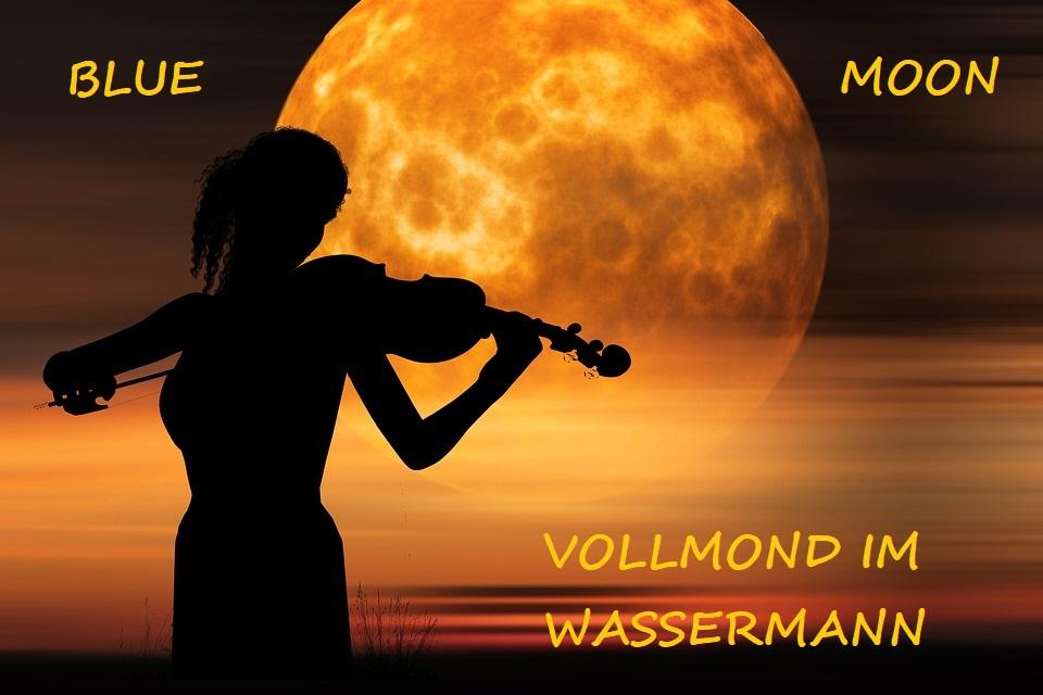 VOLLMOND IM WASSERMANN – BLUE MOON